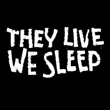 They Live We Sleep by pepperypete