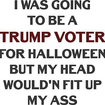 Funny Trump Voter For Halloween Tee by artvia