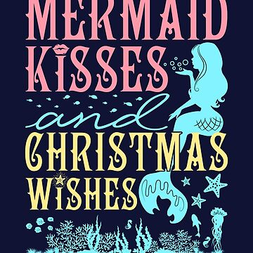 Mermaid Kisses And Christmas Wishes by jaygo