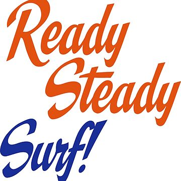 Ready steady surf by Vectorqueen