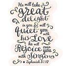 Ziemlich modernes Licht weiß, rosa Design, Bibel Bibel Vers Zephaniah 3:17 'er wird sich an dir freuen, er wird dich mit seiner Liebe beruhigen. Er wird sich über dich freuen mit Singen. von TheFinerThemes
