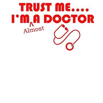Trust me… I'm almost a Doctor by Faba188