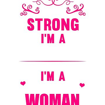 I'm A Strong Beautiful Woman by charsglamshop