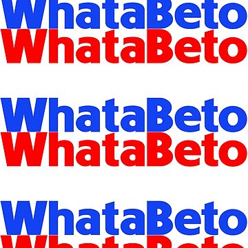 Whatabeto, Vote Beto U.S Midterm Elections by Adik