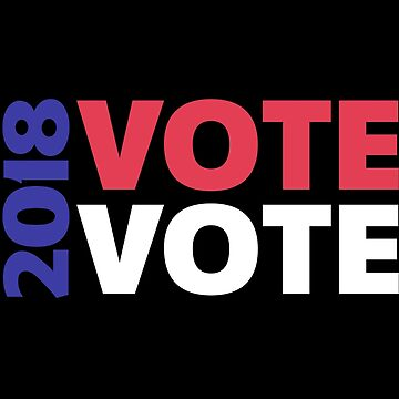 VOTE 2018, Midterm Elections 2018 Shirts by Adik