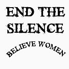 End the silence and Believe women by Liz4paris