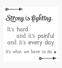 Strong Is Fighting Photographic Print