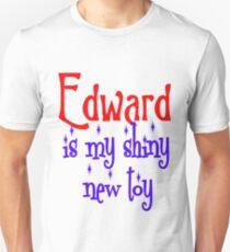 Edward is my shiny new toy Unisex T-Shirt