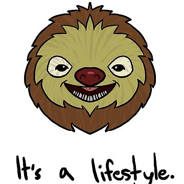 Sloth It's A Lifestyle Funny & Cute by perfectpresents