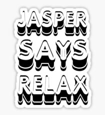 Jasper Says Relax Twilight Shirt Sticker