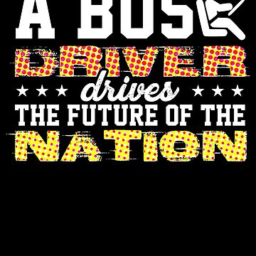 a bus driver drives the future of the nation Spots by KaylinArt