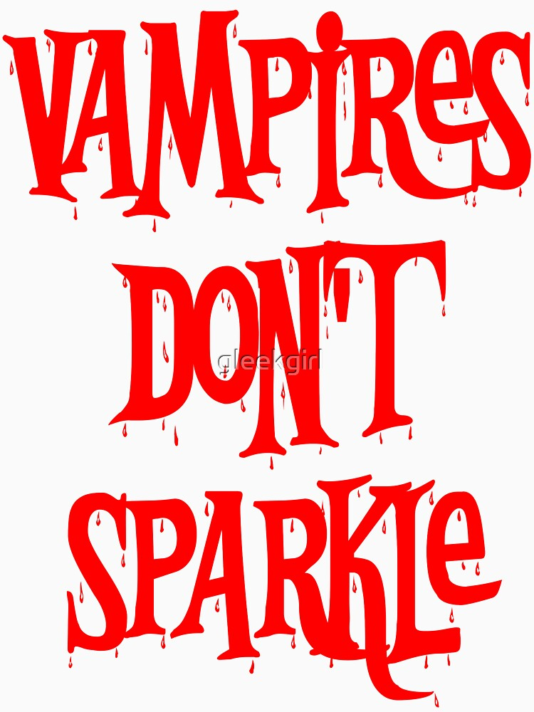 Vampires Don't Sparkle Twilight by gleekgirl
