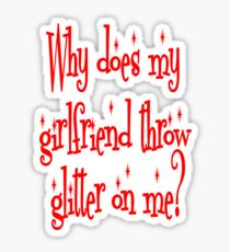 Why Does My Girlfriend Throw Glitter on Me? Twilight Sticker