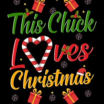 This Chick Loves Christmas by FairOaksDesigns