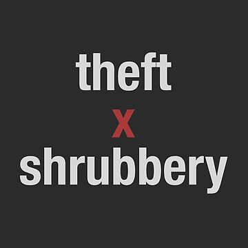 theft and shrubbery by mildstorm