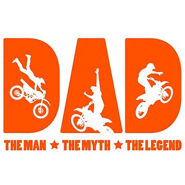 Dad The Man The Myth The Legend  Gift For Motocross Lovers by suvil