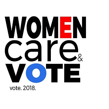 Women Care & Vote 2018 by LisaLiza