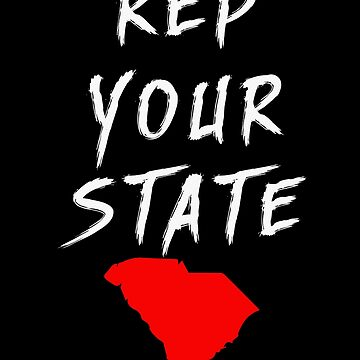 REP YOUR STATE SOUTH CAROLINA by we1000