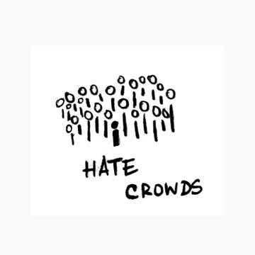 i hate crowds II by edicius