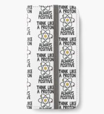 Think Like A Proton Always Positive iPhone Wallet/Case/Skin