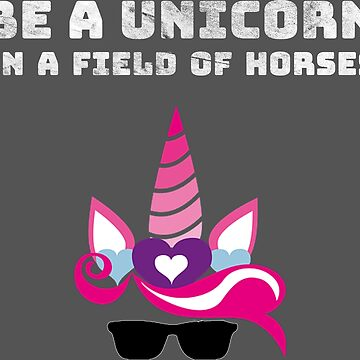 Unicorn sayings in a field of horses by hourglass7