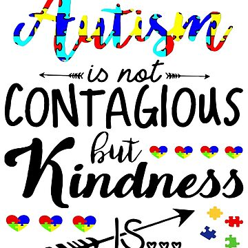 002 - KINDNESS IS CONTAGIOUS by awesome-tshirts
