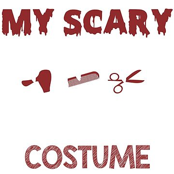 This Is My Scary Hairstylist Costume Funny Halloween Shirt by liuxy071195
