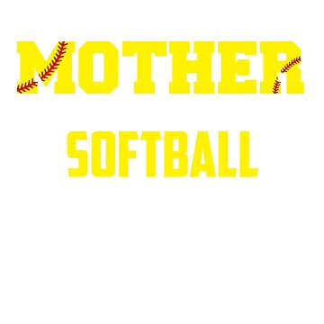 When A Mother Signs Up Her Child For Softball Funny T-Shirt by liuxy071195