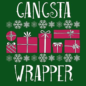 Gangsta Wrapper Funny Christmas Gifts + T-Shirts, Xmas Present by sparkpress