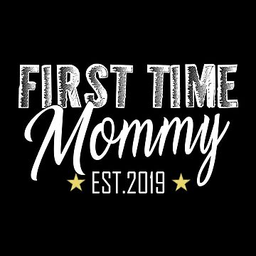 First Time Mommy EST.2019 by SmartStyle