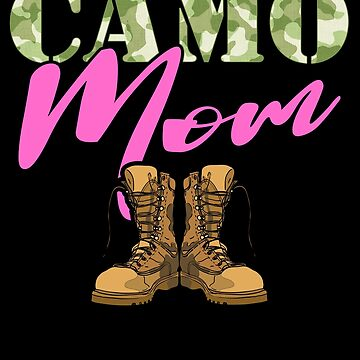 Mom Military Boots Camo Hard Charger Camouflage Military Family Deployed Duty Forces support troops CONUS patriot serves country by bulletfast