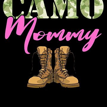 Mommy Military Boots Camo Hard Charger Camouflage Military Family Deployed Duty Forces support troops CONUS patriot serves country by bulletfast