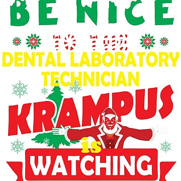 Be Nice To The Dental Laboratory Technician Krampus Is Watching Funny Xmas by epicshirts