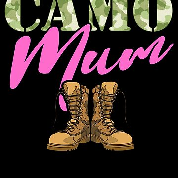 Mum Military Boots Camo Hard Charger Camouflage Military Family Deployed Duty Forces support troops CONUS patriot serves country by bulletfast