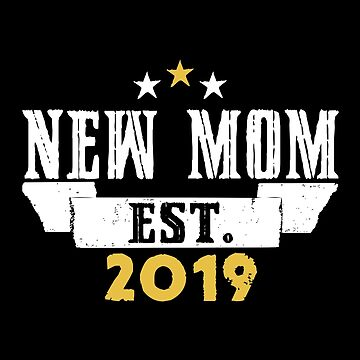 New Mom EST.2019 by SmartStyle