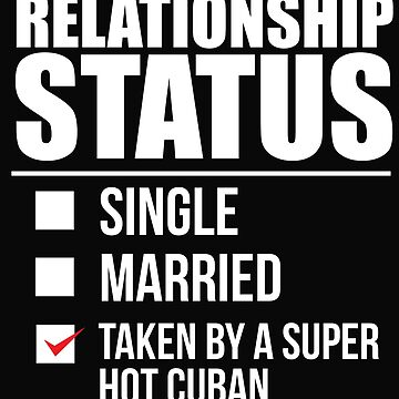 Relationship status taken by super hot Cuban Cuba Valentine's Day by losttribe