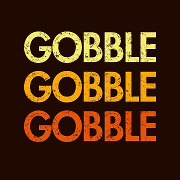 Gobble Gobble Gobble (Retro Thanksgiving) by BootsBoots