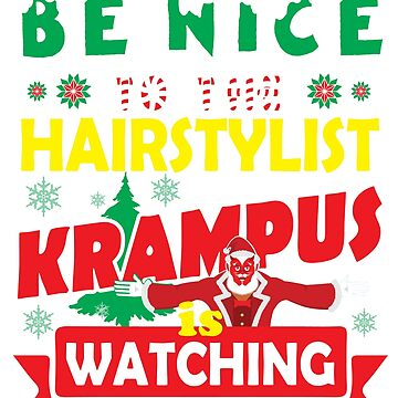 Be Nice To The Hairstylist Krampus Is Watching Funny Xmas by epicshirts