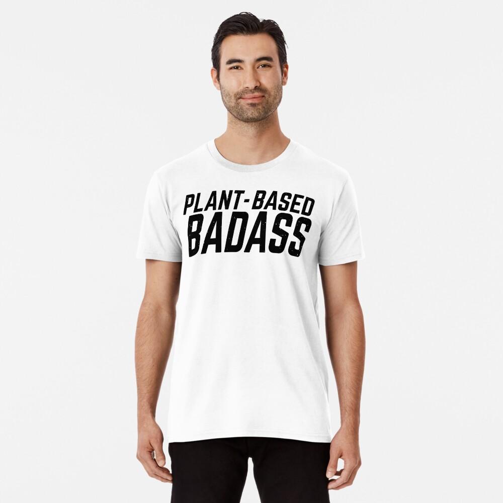 plant-based badass Premium T-Shirt