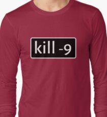 kill -9 Long Sleeve T-Shirt
