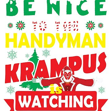 Be Nice To The Handyman Krampus Is Watching Funny Xmas by epicshirts
