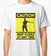 Caution May Floss Anytime Classic T-Shirt