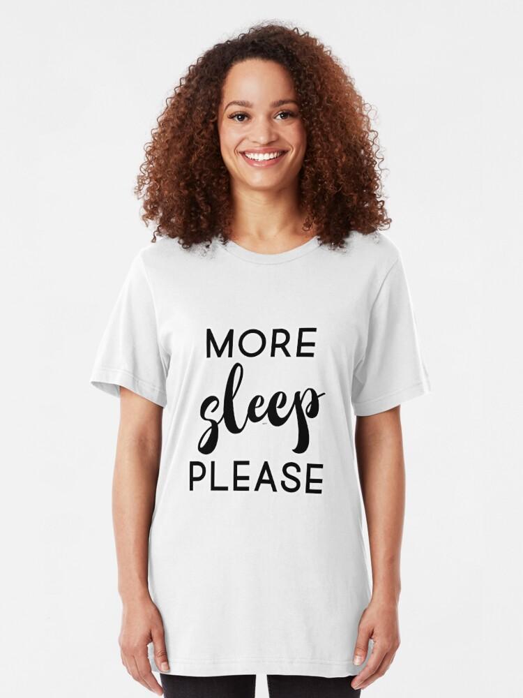 Alternate view of More Sleep Please Slim Fit T-Shirt
