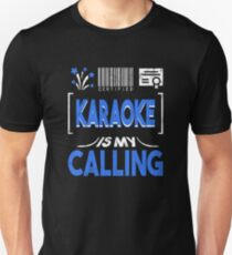 Karaoke is my Calling Unisex T-Shirt