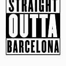 Straight Outta Barcelona by Chrome Clothing