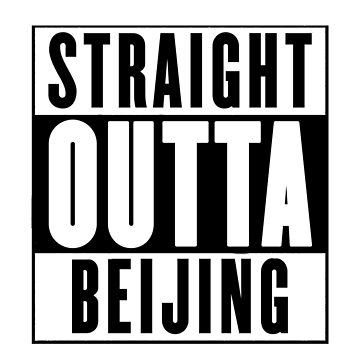 Straight outta Beijing by chromedesign