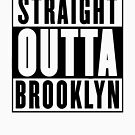 Straight Outta Brooklyn by Chrome Clothing