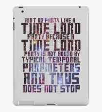 Aint No Party Like a Time Lord Party II iPad Case/Skin