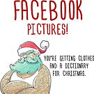 Funny Santa Saw Your Facebook by rott515