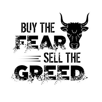 Buy The Fear, Sell The Greed Trader by perfectpresents